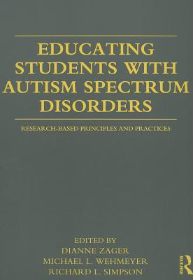 Educating Students With Autism By Zager, Dianne (EDT)/ Wehmeyer, Michael L. (EDT)/ Simpson, Richard L. (EDT)