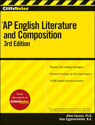 CliffsNotes AP English Literature and Composition By Casson, Allan/ Eggenschwiler, Jean (EDT)