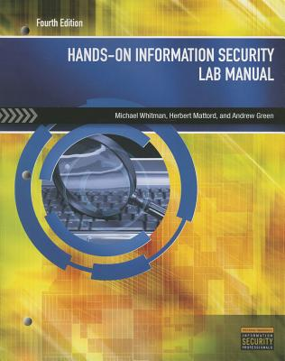 Hands-On Information Security Lab Manual By Whitman, Michael E./ Mattord, Herbert J./ Green, Andrew